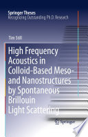 High Frequency Acoustics In Colloid Based Meso And Nanostructures By Spontaneous Brillouin Light Scattering book