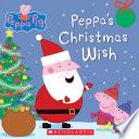 Peppa s Christmas Wish  Peppa Pig