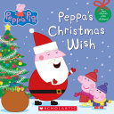 Peppa s Christmas Wish  Peppa Pig