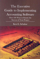 The Executive Guide To Implementing Accounting Software : midst of an erp or accounting...