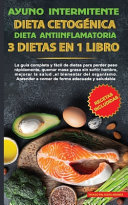 Ayuno Intermitente Dieta Cetog Nica Dieta Antiinflamatoria 3 Dietas En 1 Libro