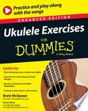 Ukulele Exercises For Dummies  Enhanced Edition