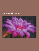Urban Fiction Consists Of Articles Available From Wikipedia