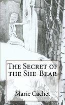 The Secret of the She Bear
