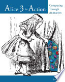 Alice 3 in Action  Computing Through Animation