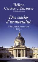 Trois Siècles De L'académie Française Par Les Quarante. par Hélène Carrère d'Encausse
