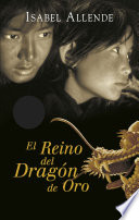 El Reino del Dragón de Oro (Memorias del Águila y del Jaguar 2) by Isabel Allende