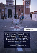 Exhibiting Outside The Academy Salon And Biennial 1775 1999
