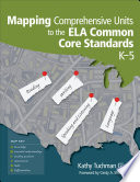 Mapping Comprehensive Units To The Ela Common Core Standards K 5