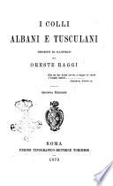 I Colli Albani e Tusculani descritti ed illustrati da Oreste Raggi