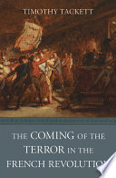 The Coming of the Terror in the French Revolution