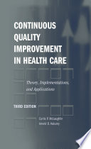 Continuous Quality Improvement in Health Care  Theory  Implementations  and Applications