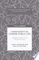 christianity in chinese public life religion society and the rule of law