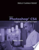 Adobe Photoshop CS4  Complete Concepts and Techniques