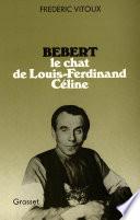 B  bert  le chat de Louis Ferdinand C  line