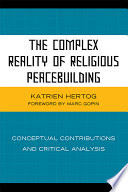 The Complex Reality of Religious Peacebuilding
