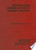 Factors in Using Kerosine Jet Fuel of Reduced Flash Point