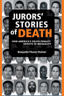 Jurors' stories of death : how America's death penalty invests in inequality