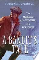 A Bandit s Tale  The Muddled Misadventures of a Pickpocket