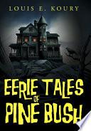 Eerie Tales Of Pine Bush