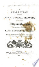 A Collection of the Public General Statutes  Passed in the Fifty ninth Year of the Reign of His Majesty King George the Third