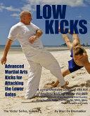 Low Kicks  Advanced Martial Arts Kicks for Attacking the Lower Gates