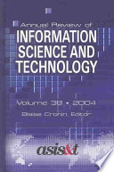 Annual Review of Information Science and Technology 2004