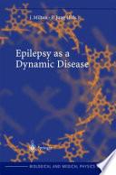 Epilepsy as a Dynamic Disease