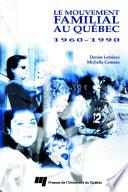 Le mouvement familial au Québec 1960-1990
