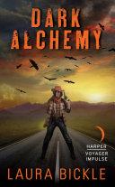 Dark Alchemy Bickle S Novel Dark Alchemy Some