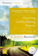 Honoring God by Making Repairs  The Journey Continues  Participant s Guide 7