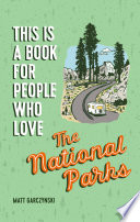 This Is a Book for People Who Love the National Parks Book PDF