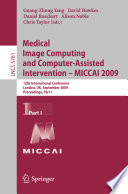 Medical Image Computing and Computer Assisted Intervention    MICCAI 2009