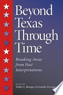 Beyond Texas Through Time A Calvert Compiled A Pioneering Work
