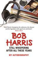 Still Whispering After All These Years : dj bob harris first became a household...