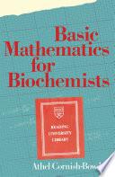 Basic Mathematics For Biochemists book
