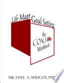 Life Map Goal Setting The Coach Me Workbook
