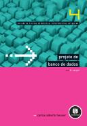 Projeto de banco de dados : Volume 4 da Série Livros didáticos informática UFRGS
