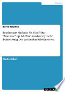 """Beethovens Sinfonie Nr. 6 in F-Dur """"Pastorale"""" op. 68. Eine musikanalytische Betrachtung der pastoralen Stilelementen"""