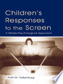 Children s Responses to the Screen