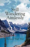 Still Wandering Aimlessly