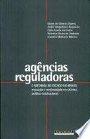 Agências reguladoras e reforma do Estado no Brasil