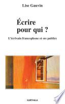 Ecrire pour qui   L   crivain francophone et ses publics
