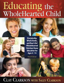 Educating the Wholehearted Child Education For Ages 4 14 Cover