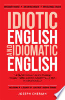 Idiotic English and Idiomatic English