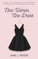 Nine Women, One Dress : brings together nine unrelated women,...