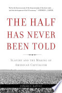 The Half Has Never Been Told : ...