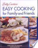 Betty Crocker s Easy Cooking for Family and Friends