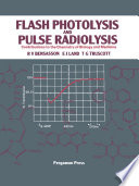 Flash Photolysis and Pulse Radiolysis