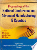 Proceedings of the National Conference on Advanced Manufacturing & Robotics, January 10-11, 2004